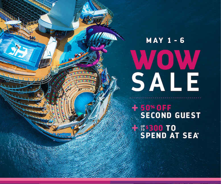 Royal Caribbean's WOW Sale!  Only til May 6th!
