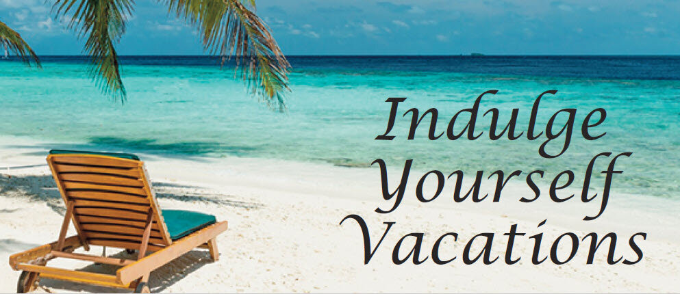 Indulge Yourself Vacations